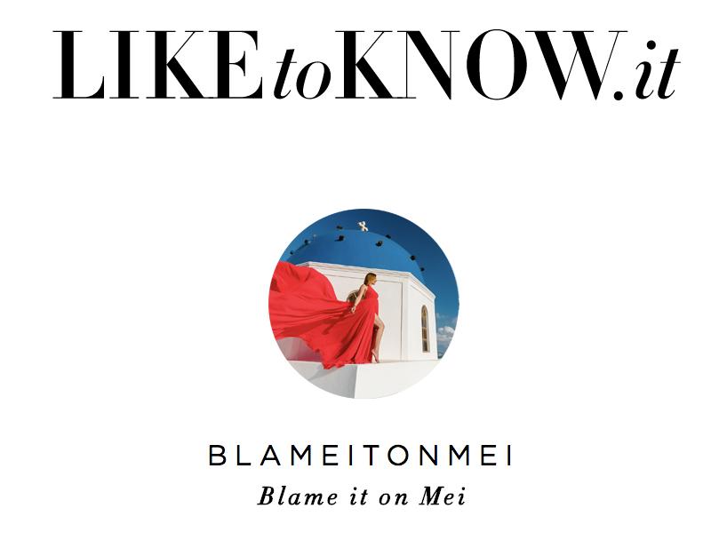@blameitomei, Blame it on Mei, LikeToKnow.it