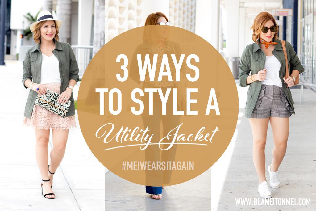 Blame it on Mei, @blameitonmei, Miami Fashion Blogger, Restyle, Multiple Ways To Wear Utility Jacket, #MeiWearsItAgain